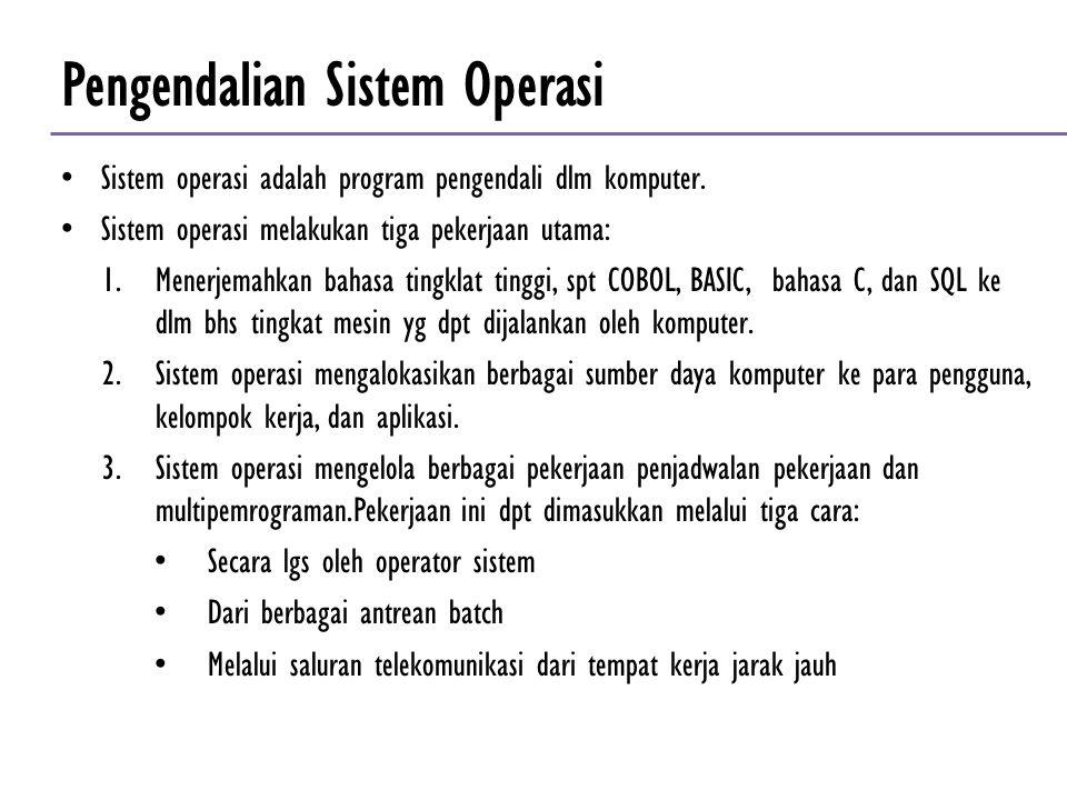 Sistem operasi adalah program pengendali dlm komputer. Sistem operasi melakukan tiga pekerjaan utama: 1.Menerjemahkan bahasa tingklat tinggi, spt COBO
