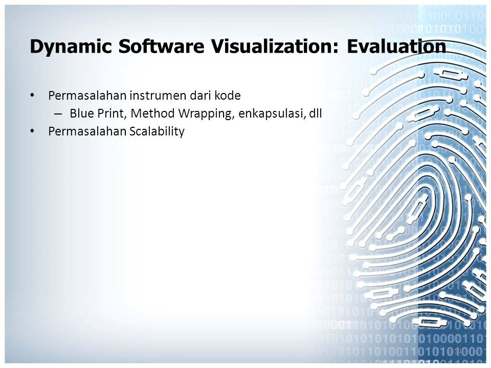 5.14 Dynamic Software Visualization: Evaluation Permasalahan instrumen dari kode – Blue Print, Method Wrapping, enkapsulasi, dll Permasalahan Scalability