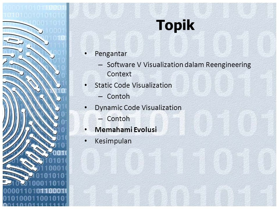 Topik Pengantar – Software V Visualization dalam Reengineering Context Static Code Visualization – Contoh Dynamic Code Visualization – Contoh Memahami Evolusi Kesimpulan