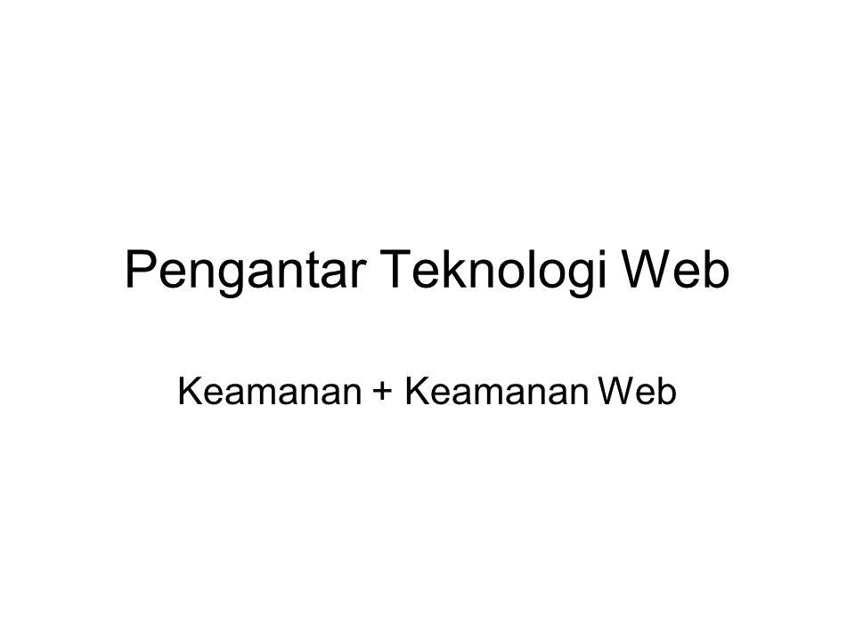Pengantar Teknologi Web Keamanan + Keamanan Web