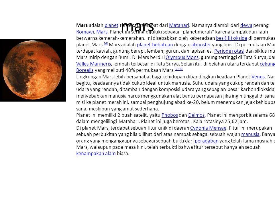 mars Mars adalah planet terdekat keempat dari Matahari.
