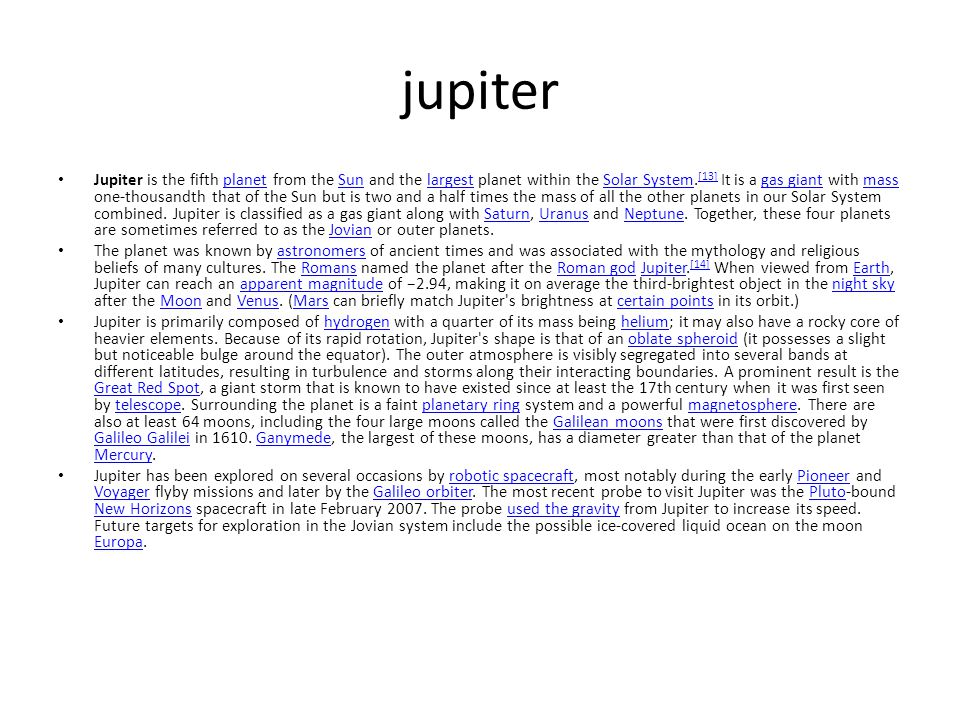 jupiter Jupiter is the fifth planet from the Sun and the largest planet within the Solar System.