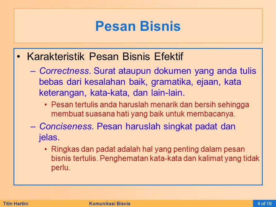 Titin Hartini Komunikasi Bisnis5 of 18 Pesan Bisnis Karakteristik Pesan Bisnis Efektif –Clarity.
