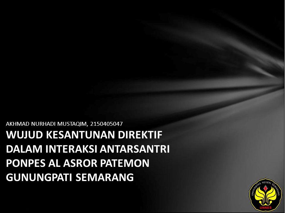 Identitas Mahasiswa - NAMA : AKHMAD NURHADI MUSTAQIM - NIM : 2150405047 - PRODI : Sastra Indonesia - JURUSAN : Bahasa & Sastra Indonesia - FAKULTAS : Bahasa dan Seni - EMAIL : cynunk pada domain plasa.com - PEMBIMBING 1 : Tommi Yuniawan,S.Pd.,M.Hum.