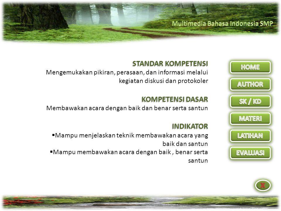 Kreator: BAMBANG SANTOSO SMP Negeri 1 Wonotunggal Batang Telp. (0285) 4494421 HP 085229531936 email: bang_santoso@yahoo.co.id bang_santoso@yahoo.co.id
