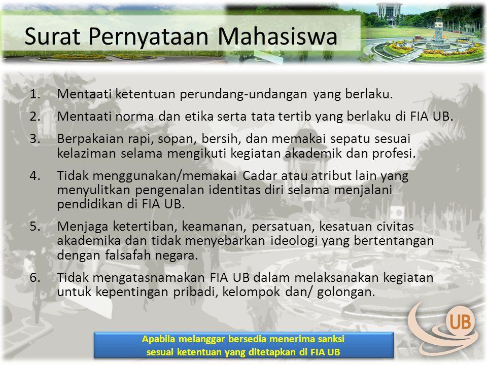 Surat Pernyataan Mahasiswa 1.Mentaati ketentuan perundang-undangan yang berlaku.