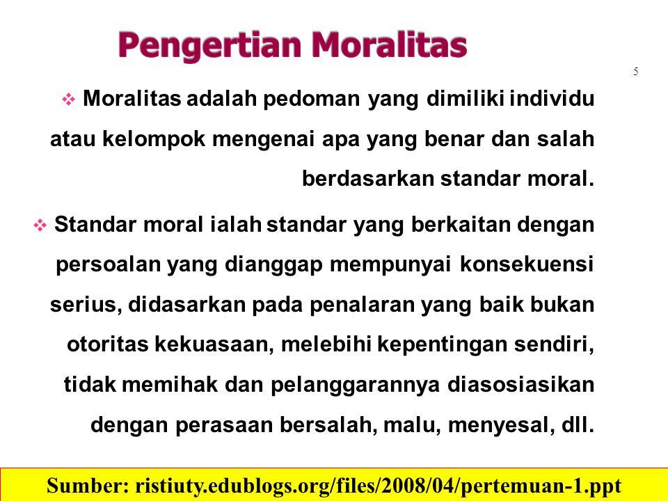  Moralitas adalah pedoman yang dimiliki individu atau kelompok mengenai apa yang benar dan salah berdasarkan standar moral.  Standar moral ialah sta