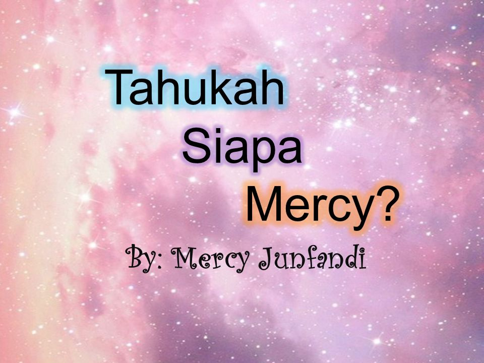 By: Mercy Junfandi