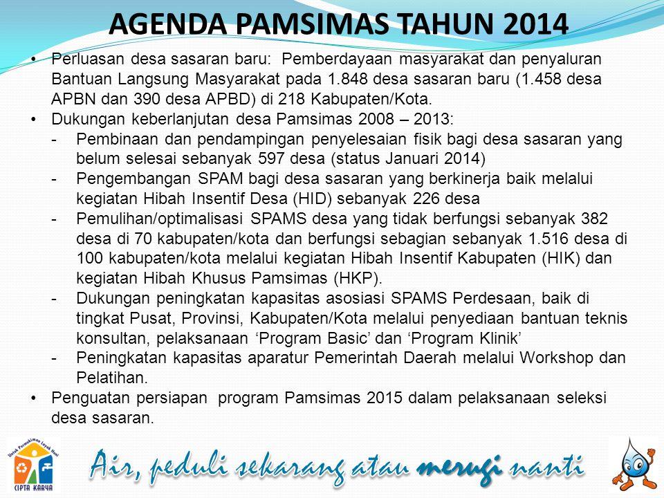 AGENDA PAMSIMAS TAHUN 2014 Perluasan desa sasaran baru: Pemberdayaan masyarakat dan penyaluran Bantuan Langsung Masyarakat pada 1.848 desa sasaran bar