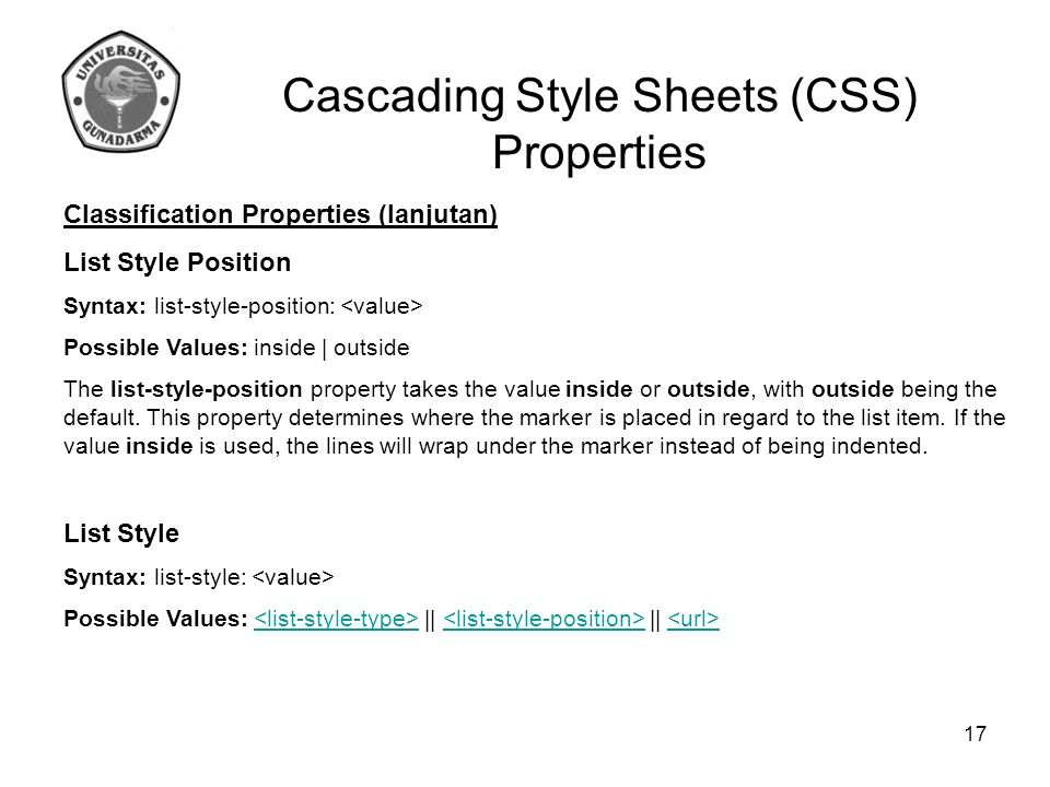 Cascading Style Sheets (CSS) Properties Classification Properties (lanjutan) List Style Position Syntax: list-style-position: Possible Values: inside