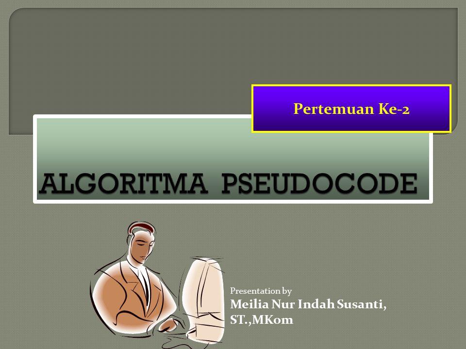 Presentation by Meilia Nur Indah Susanti, ST.,MKom Pertemuan Ke-2