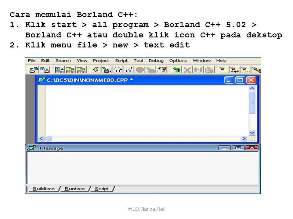 Cara memulai Borland C++: 1.
