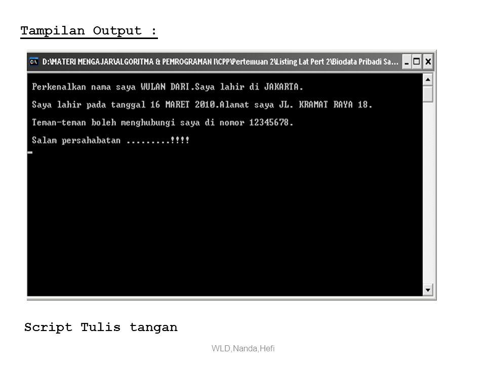 WLD,Nanda,Hefi Tampilan Output : Script Tulis tangan