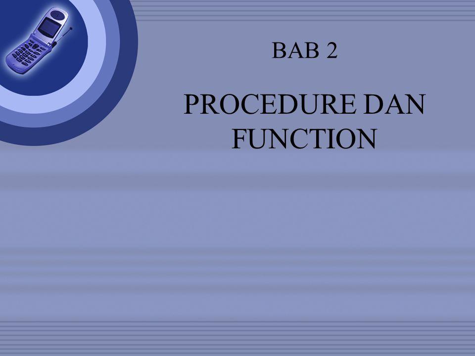BAB 2 PROCEDURE DAN FUNCTION