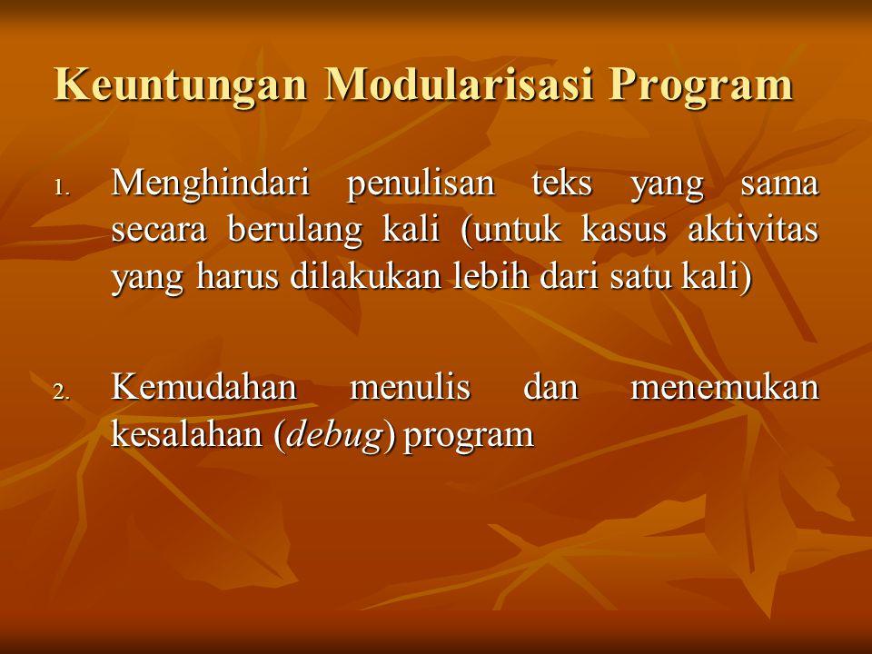 Keuntungan Modularisasi Program 1.
