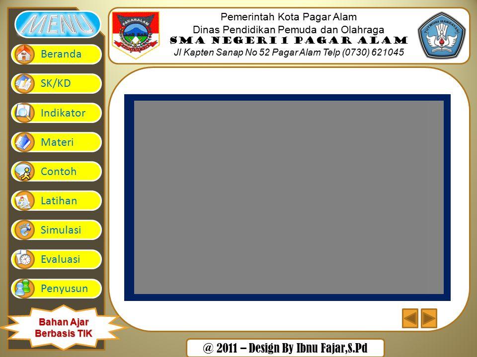 @ 2011 – Design By Ibnu Fajar,S.Pd Pemerintah Kota Pagar Alam Dinas Pendidikan Pemuda dan Olahraga SMA Negeri 1 Pagar Alam Jl Kapten Sanap No 52 Pagar Alam Telp (0730) 621045 Beranda SK/KD Indikator Materi Contoh Latihan Simulasi Evaluasi Penyusun Bahan Ajar Berbasis TIK - Me = + Mo = + + Rataan = Rataan Median Me=L+ c Modus Mo=L+ c