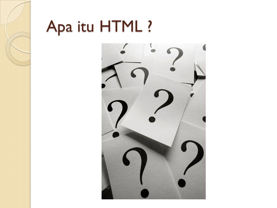 Apa itu HTML ?