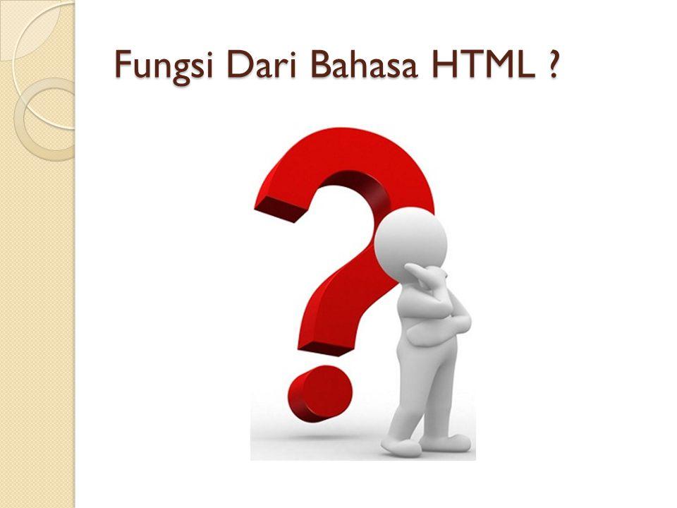Fungsi Dari Bahasa HTML ?