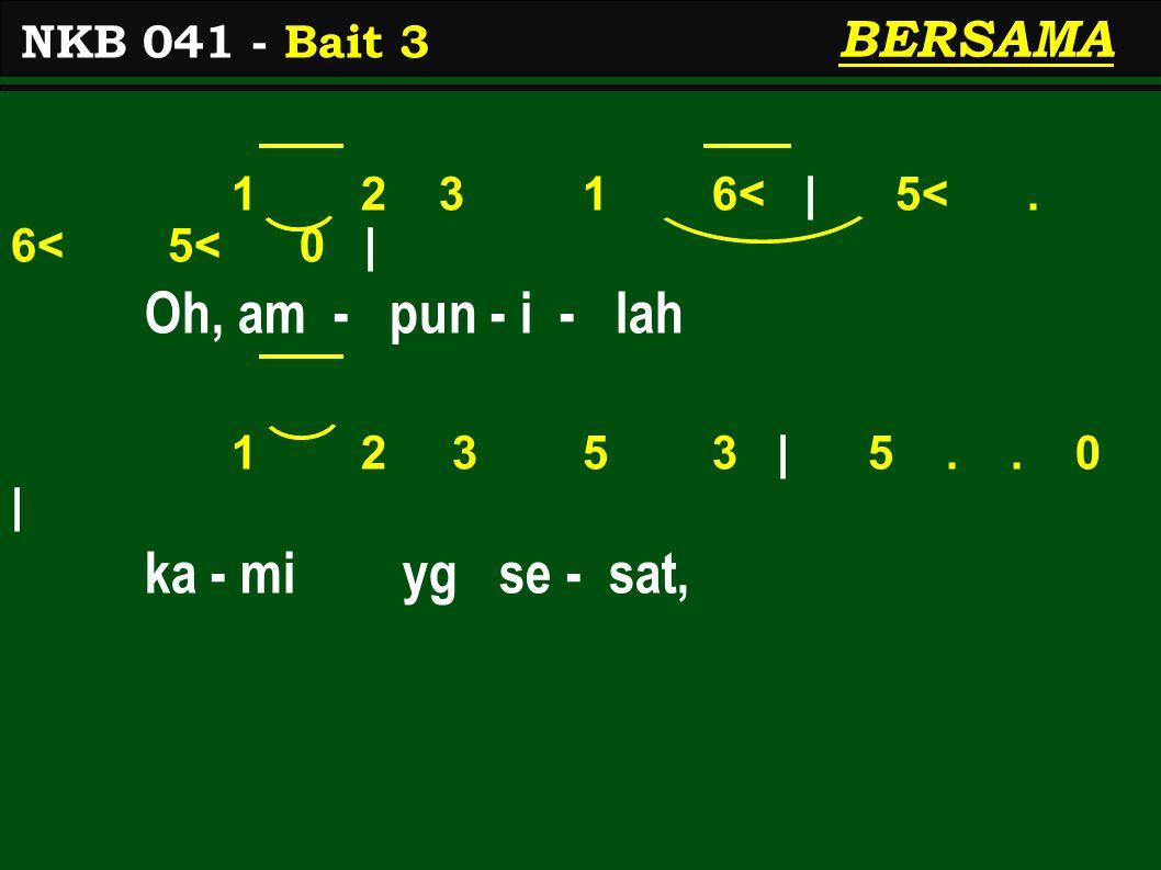 1 2 3 1 6< | 5<. 6< 5< 0 | Oh, am - pun - i - lah 1 2 3 5 3 | 5..