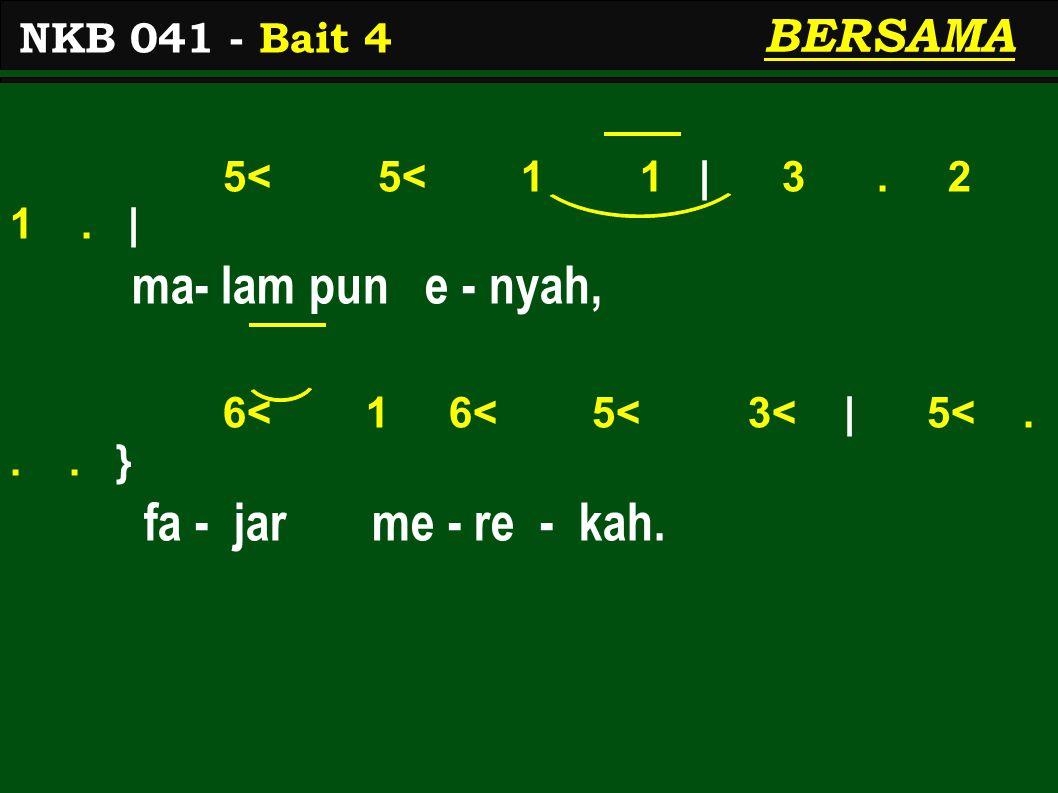 5< 5< 1 1 | 3. 2 1. | ma- lam pun e - nyah, 6< 1 6< 5< 3< | 5<...