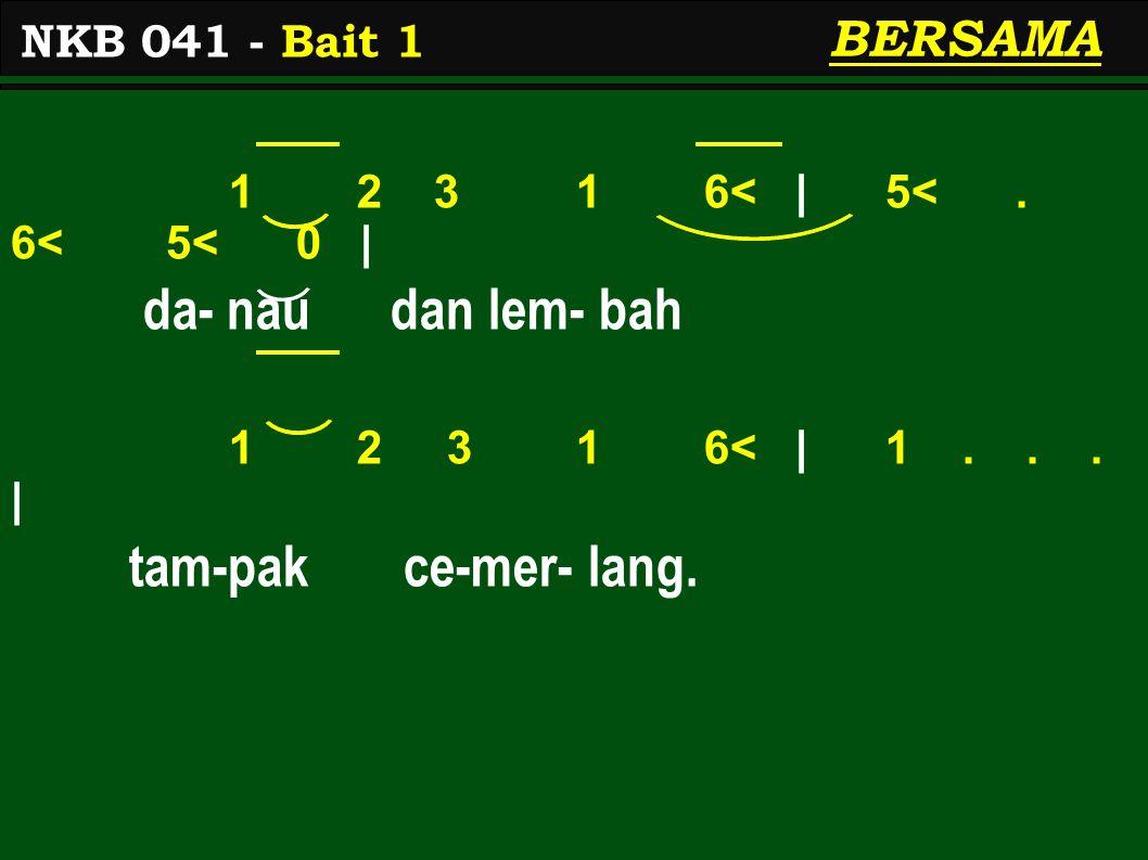 1 2 3 1 6< | 5<. 6< 5< 0 | da- nau dan lem- bah 1 2 3 1 6< | 1...