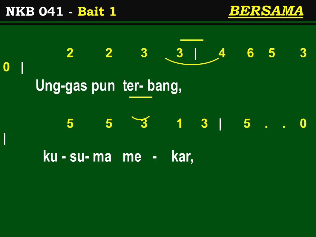 2 2 3 3 | 4 6 5 3 0 | Ung-gas pun ter- bang, 5 5 3 1 3 | 5..