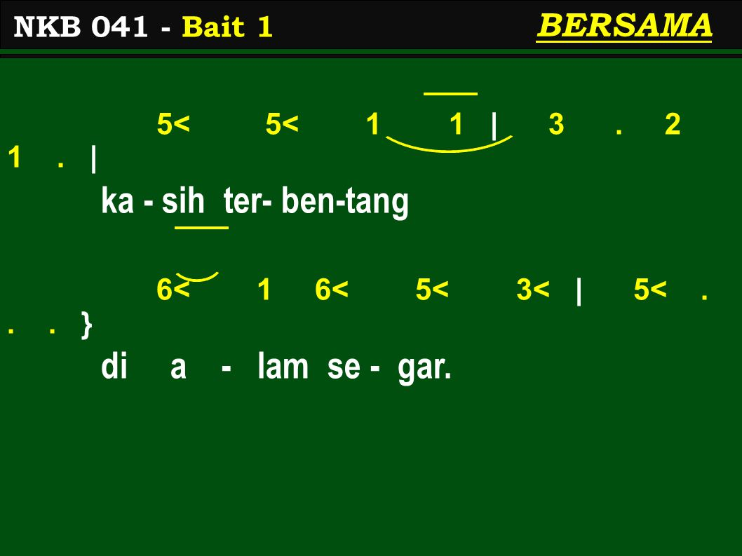 5< 5< 1 1 | 3. 2 1. | ka - sih ter- ben-tang 6< 1 6< 5< 3< | 5<...