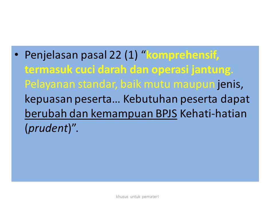 Penjelasan pasal 22 (1) komprehensif, termasuk cuci darah dan operasi jantung.
