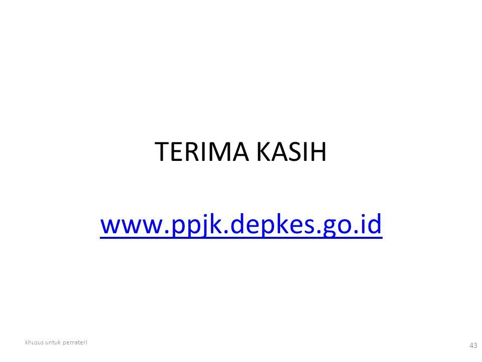 TERIMA KASIH 43 www.ppjk.depkes.go.id khusus untuk pemateri