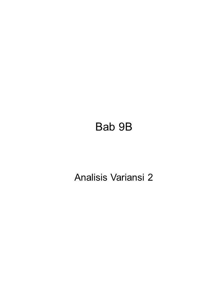 Bab 9B Analisis Variansi 2