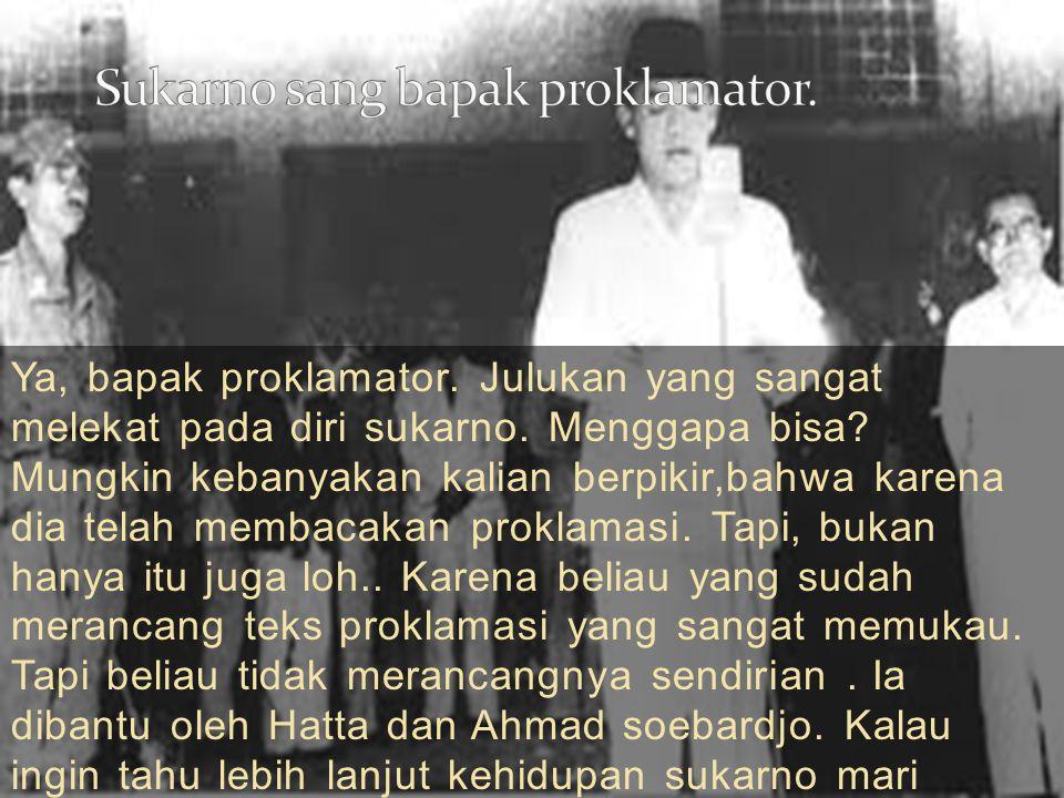 Saat Sukarno lahir, tepat saat itu fajar menyingsing.
