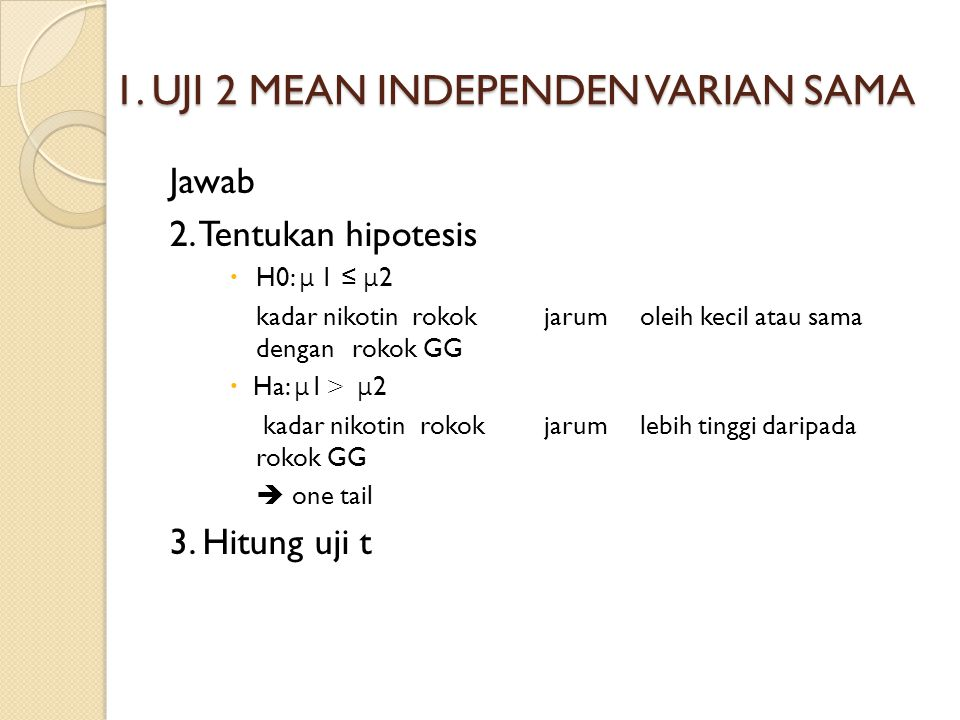1.UJI 2 MEAN INDEPENDEN VARIAN SAMA Jawab 2.