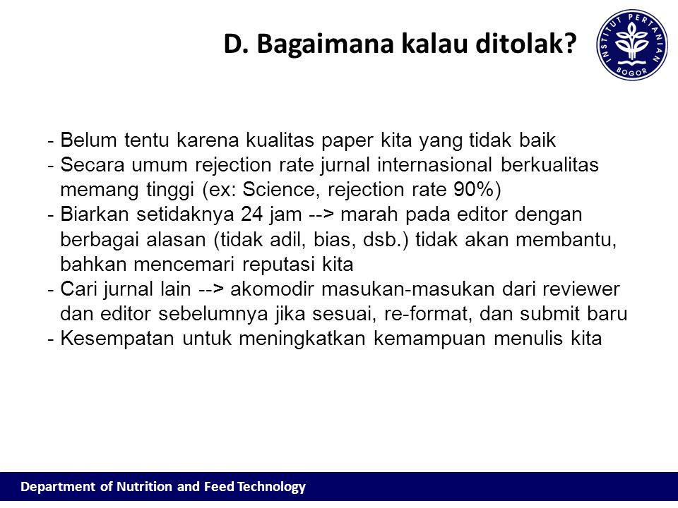 -Belum tentu karena kualitas paper kita yang tidak baik -Secara umum rejection rate jurnal internasional berkualitas memang tinggi (ex: Science, rejec