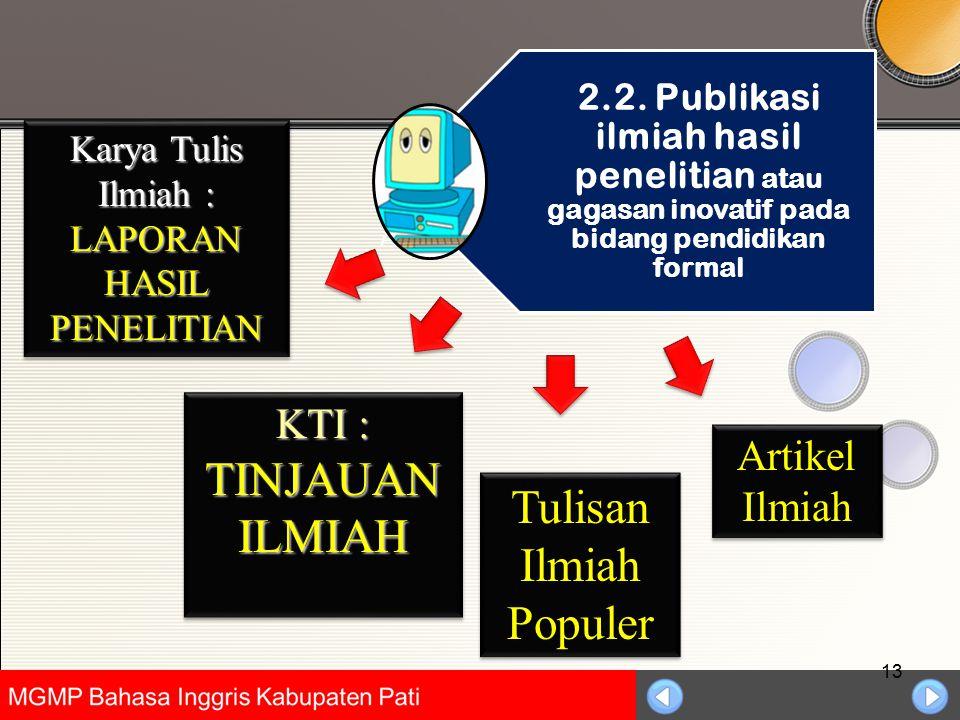 Universitas Negeri Jakarta 13 Add Your Text Karya Tulis Ilmiah : LAPORAN HASIL PENELITIAN KTI : TINJAUAN ILMIAH KTI : TINJAUAN ILMIAH Tulisan Ilmiah P