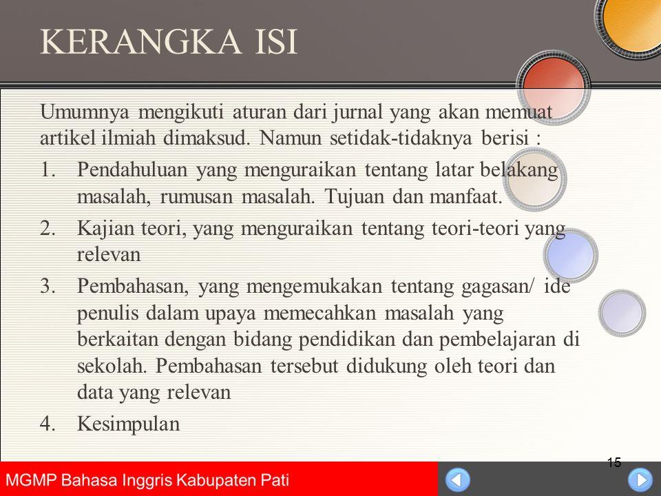 Universitas Negeri Jakarta KERANGKA ISI Umumnya mengikuti aturan dari jurnal yang akan memuat artikel ilmiah dimaksud. Namun setidak-tidaknya berisi :