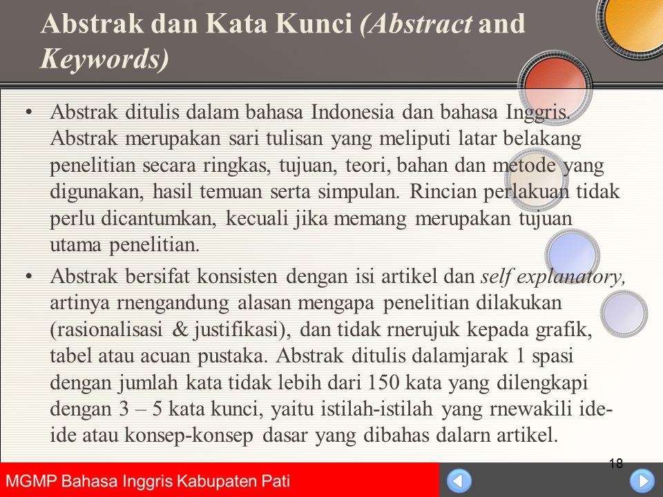 Universitas Negeri Jakarta Abstrak dan Kata Kunci (Abstract and Keywords) Abstrak ditulis dalam bahasa Indonesia dan bahasa Inggris. Abstrak merupakan