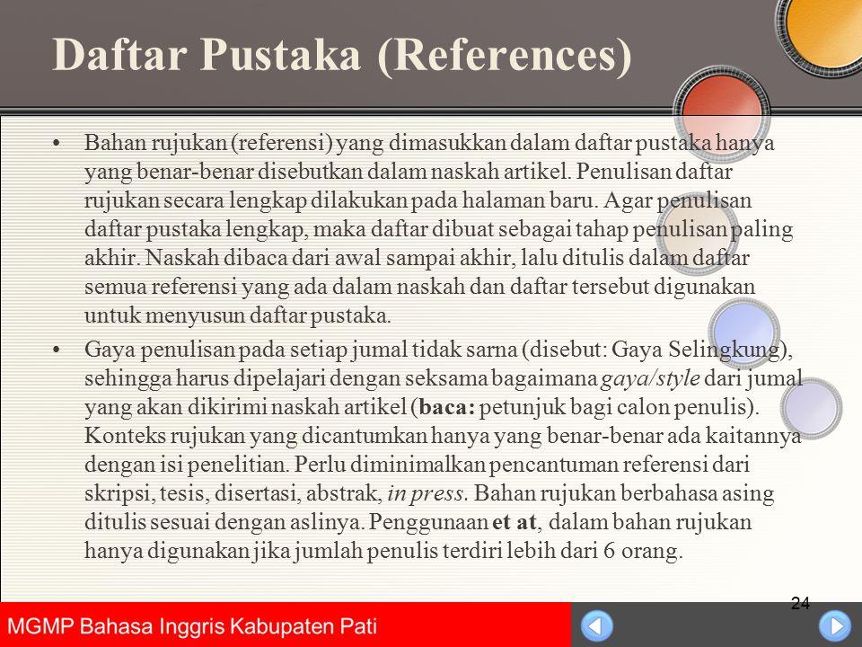Universitas Negeri Jakarta Daftar Pustaka (References) Bahan rujukan (referensi) yang dimasukkan dalam daftar pustaka hanya yang benar-benar disebutka