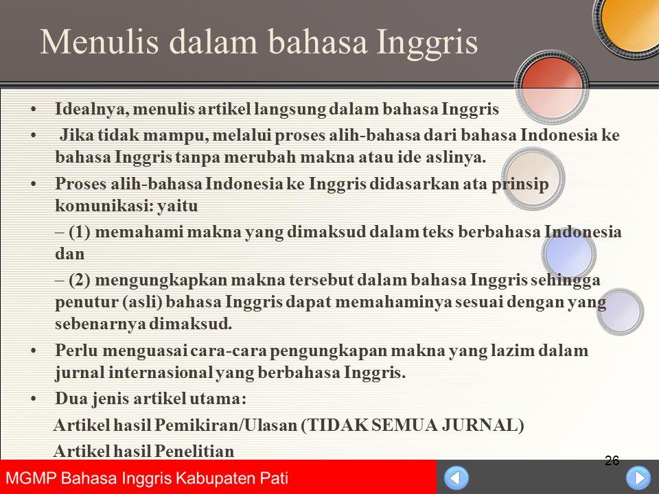 Universitas Negeri Jakarta Menulis dalam bahasa Inggris Idealnya, menulis artikel langsung dalam bahasa Inggris Jika tidak mampu, melalui proses alih-