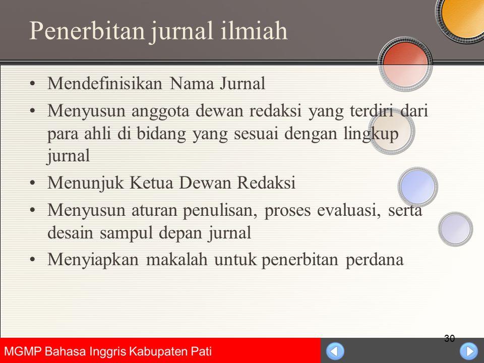 Universitas Negeri Jakarta Penerbitan jurnal ilmiah Mendefinisikan Nama Jurnal Menyusun anggota dewan redaksi yang terdiri dari para ahli di bidang ya