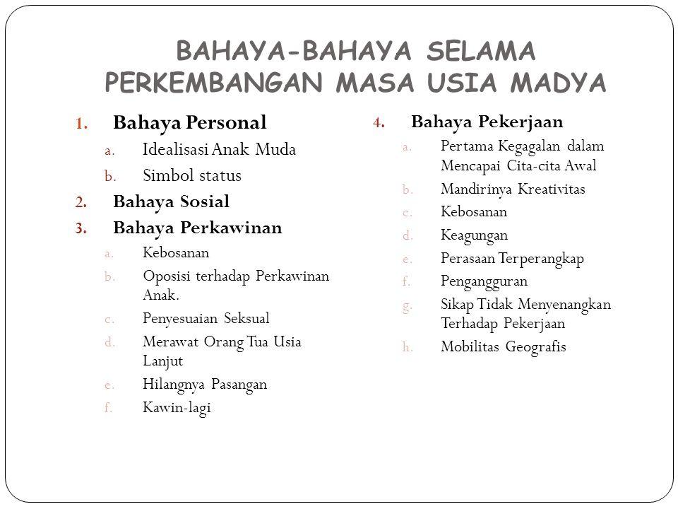 BAHAYA-BAHAYA SELAMA PERKEMBANGAN MASA USIA MADYA 1.