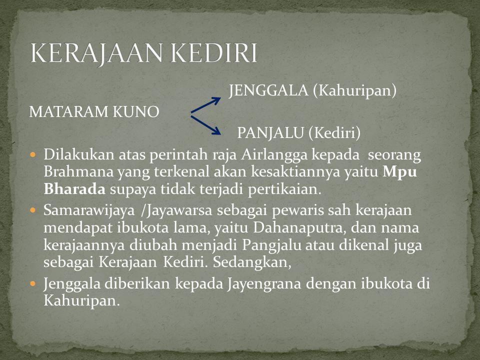 JENGGALA (Kahuripan) MATARAM KUNO PANJALU (Kediri) Dilakukan atas perintah raja Airlangga kepada seorang Brahmana yang terkenal akan kesaktiannya yait