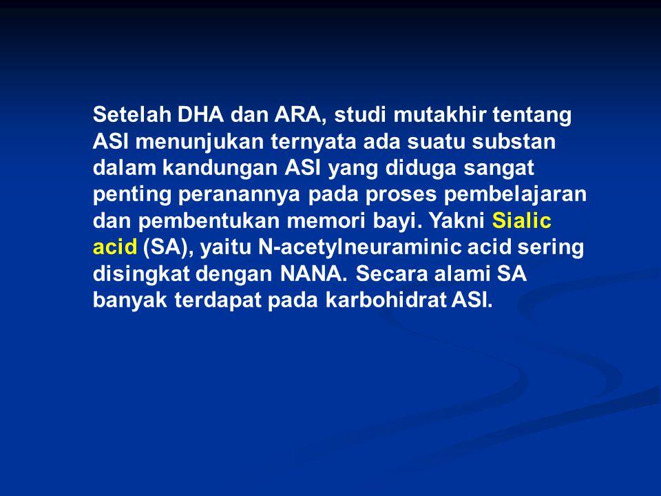 Setelah DHA dan ARA, studi mutakhir tentang ASI menunjukan ternyata ada suatu substan dalam kandungan ASI yang diduga sangat penting peranannya pada p