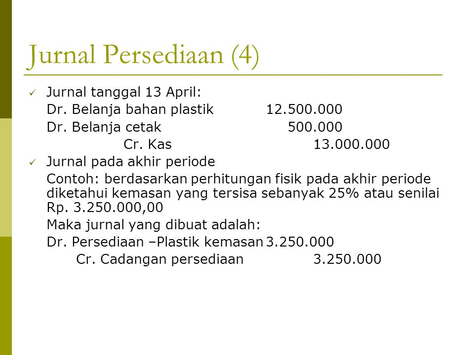 Jurnal Persediaan (4) Jurnal tanggal 13 April: Dr.