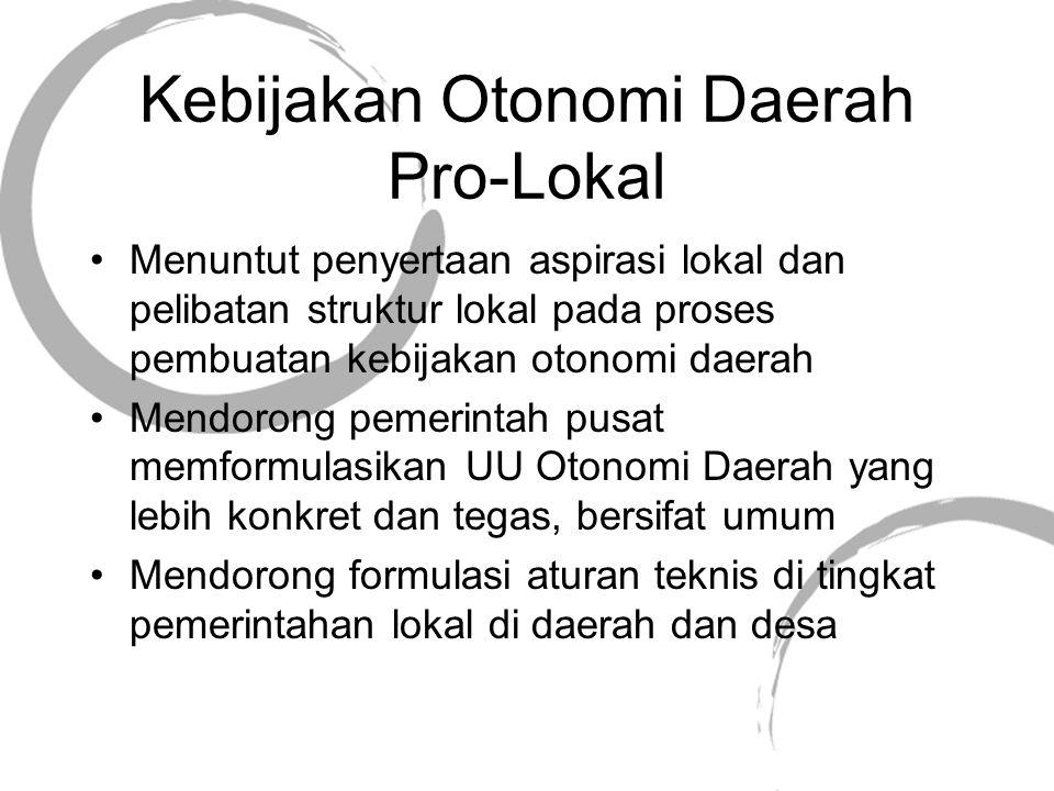 Penguatan Infrastruktur Basis Lokal (1)partai politik lokal (Local political parties); (2)Ornop local (Local NGOs); (3)Pers local (Local press); (4)Universitas lokal (Local universities); dan (5)Polisi daerah (local police).