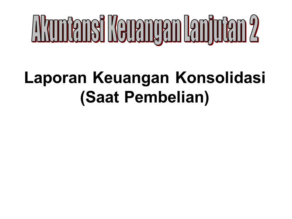 Laporan Keuangan Konsolidasinya : PT.AB Neraca Konsolidasi Per 2 Januari 2007 RekeningPT.