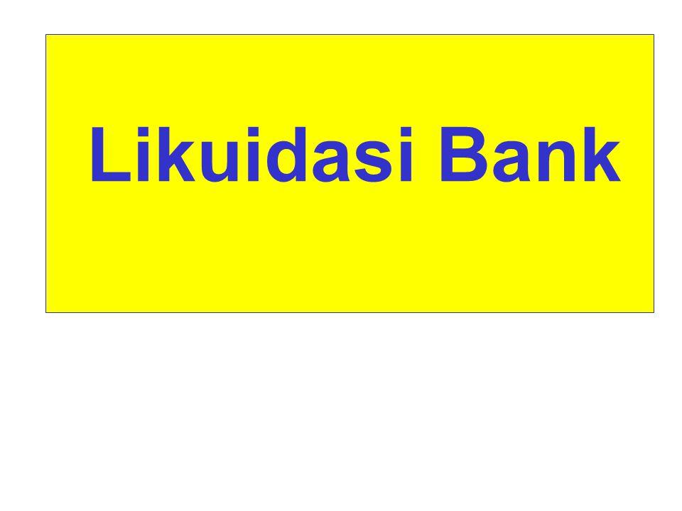 Likuidasi Bank Neraca Penutupan adalah : Laporan Keuangan yang memuat posisi aset, kewajiban dan modal Bank termasuk rekening administratif pada tanggal pencabutan izin usaha yang disusun sesuai standar akuntansi keuangan yang berlaku