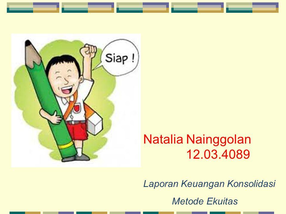 Natalia Nainggolan 12.03.4089 Laporan Keuangan Konsolidasi Metode Ekuitas