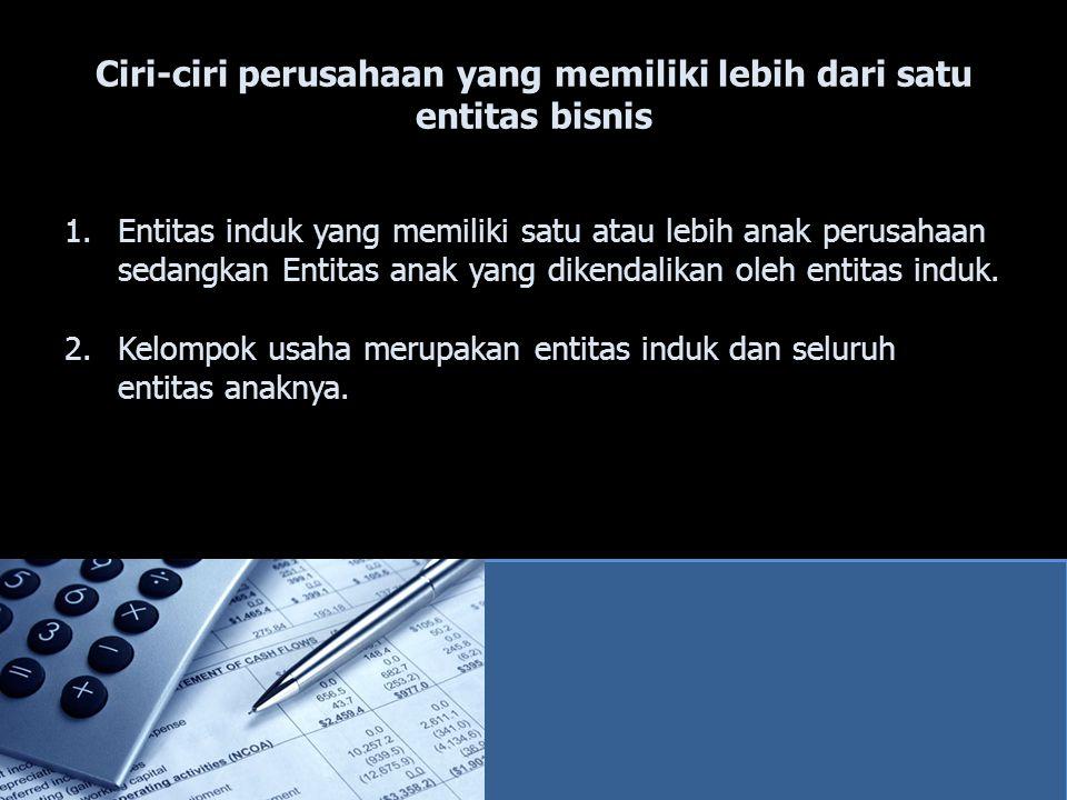 Gambaran Umum Proses Konsolidasi Proses konsolidasi menambahkan secara bersama-sama laporan keuangan dari 2 atau lebih perusahaan legal yang terpisah, menghasilkan satu kumpulan laporan keuangan.