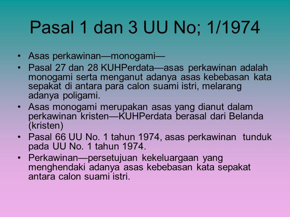 Pasal 1 dan 3 UU No; 1/1974 Asas perkawinan—monogami— Pasal 27 dan 28 KUHPerdata—asas perkawinan adalah monogami serta menganut adanya asas kebebasan