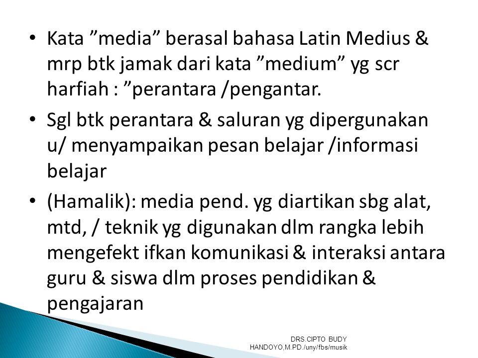 """Kata """"media"""" berasal bahasa Latin Medius & mrp btk jamak dari kata """"medium"""" yg scr harfiah : """"perantara /pengantar. Sgl btk perantara & saluran yg dip"""
